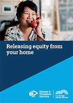 Releasing equity from your home (Money Advice Service)